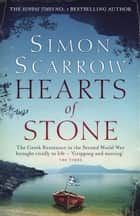 Hearts of Stone - A gripping historical thriller of World War II and the Greek resistance ebook by