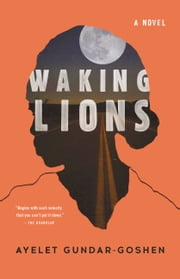 Waking Lions ebook by Ayelet Gundar-Goshen