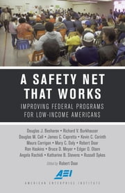 A Safety Net That Works - Improving Federal Programs for Low-Income Americans ebook by