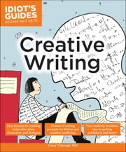 Idiot's Guides: Creative Writing ebook by Casey Clabough PhD