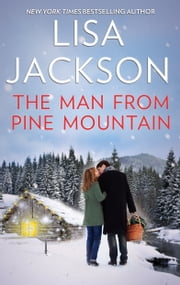 The Man from Pine Mountain - A Classic Romance Novella ebook by Lisa Jackson