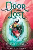 The Door to the Lost ebook by Jaleigh Johnson