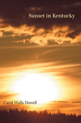 Sunset in Kentucky ebook by Carol Walls Howell
