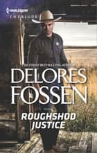 Roughshod Justice ebook by Delores Fossen