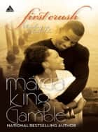 First Crush ebook by Marcia King-Gamble