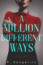 A Million Different Ways ebook by P. Dangelico