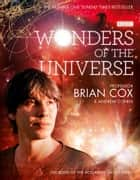 Wonders of the Universe ebook by Professor Brian Cox, Andrew Cohen