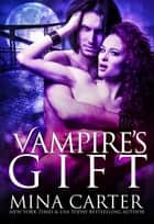 Vampire's Gift ebook by Mina Carter