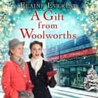 A Gift from Woolworths audiobook by Elaine Everest
