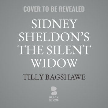 Sidney Sheldon's The Silent Widow - A Sidney Sheldon Novel audiobook by Tilly Bagshawe