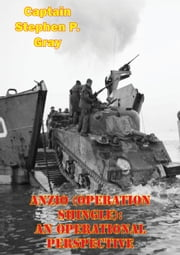 Anzio (Operation Shingle): An Operational Perspective ebook by Captain Stephen P. Gray