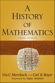 A History of Mathematics ebook by Carl B. Boyer,Uta C. Merzbach