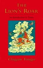 The Lion's Roar ebook by Chogyam Trungpa