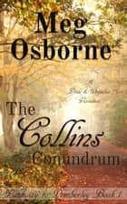 The Collins Conundrum: A Pride and Prejudice Variation - Pathway to Pemberley, #1 ebook by Meg Osborne