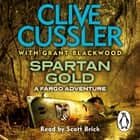 Spartan Gold - FARGO Adventures #1 audiobook by Clive Cussler, Grant Blackwood