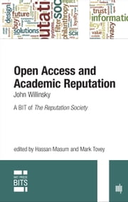 Open Access and Academic Reputation by John Willinsky - A BIT of The Reputation Society ebook by Hassan Masum,Mark Tovey