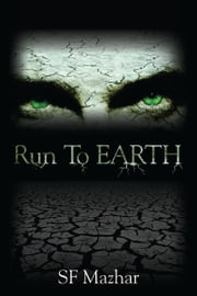 Run To Earth ebook by SF Mazhar