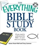 The Everything Bible Study Book - All you need to understand the Bible--on your own or in a group ebook by James Stuart Bell