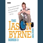 Jason Byrne Show, The Series 3 audiobook by Jason Byrne