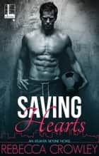 Saving Hearts ebook by Rebecca Crowley