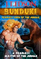 Bunduki 4: Fearless Master of the Jungle ebook by J.T. Edson