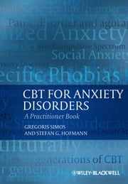 CBT For Anxiety Disorders - A Practitioner Book ebook by Gregoris Simos,Stefan G. Hofmann