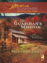 The Guardian's Mission ebook by Shirlee McCoy