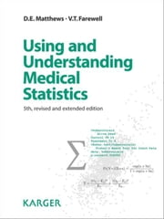 Using and Understanding Medical Statistics ebook by Matthews, D.E.