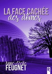 La face cachée des dômes eBook by Anne Feugnet