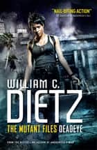 Deadeye ebook by William C. Dietz