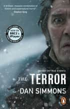 The Terror - the novel that inspired the chilling BBC series ebook by Dan Simmons