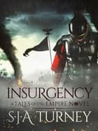 Insurgency ebook by S.J.A. Turney