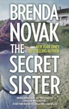 The Secret Sister - A thrilling family saga ebook by Brenda Novak