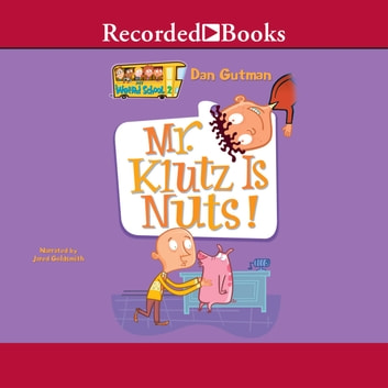 Mr. Klutz Is Nuts! audiobook by Dan Gutman