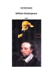 SHAKESPEARE - BIOGRAPHIE ebook by VICTOR HUGO