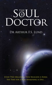 The Soul Doctor ebook by Dr Arthur F.S. Lund