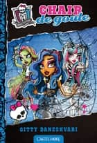 Chair de goule - Monster High, T3 ebook by Paola Appelius, Gitty Daneshvari