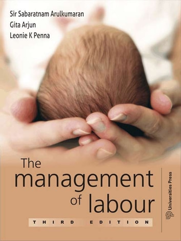 The Management of Labour -3rd edition ebook by Sir Sabaratnam Arulkumaran