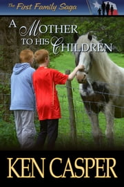 A Mother To His Children ebook by Ken Casper