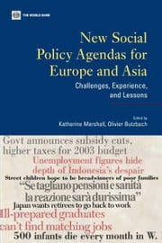 New Social Policy Agendas for Europe and Asia: Challenges, Experiences, and Lessons ebook by Marshall, Katherine