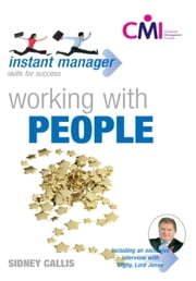 Instant Manager: Working With People ebook by Sidney Callis