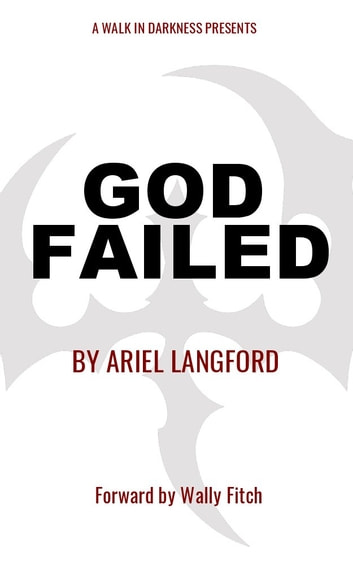 God Failed ebook by Ariel Langford,Wally Fitch