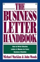 Business Letter Handbook ebook by Michael Muckian, John A Woods
