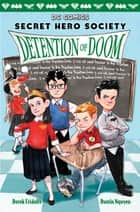 Detention of Doom (DC Comics: Secret Hero Society #3) ebook by Derek Fridolfs, Dustin Nguyen