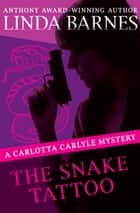 The Snake Tattoo ebook by Linda Barnes