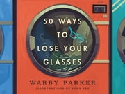 50 Ways to Lose Your Glasses ebook by Warby Parker
