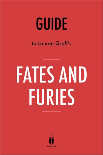 Guide to Lauren Groff's Fates and Furies by Instaread ebook by Instaread