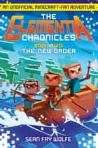 The New Order (The Elementia Chronicles, Book 2) ebook by Sean Fay Wolfe