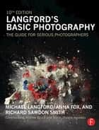 Langford's Basic Photography - The Guide for Serious Photographers ebook by Anna Fox, Richard Sawdon Smith