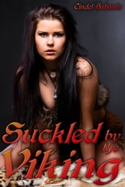 Suckled by the Viking ebook by Cindel Sabante